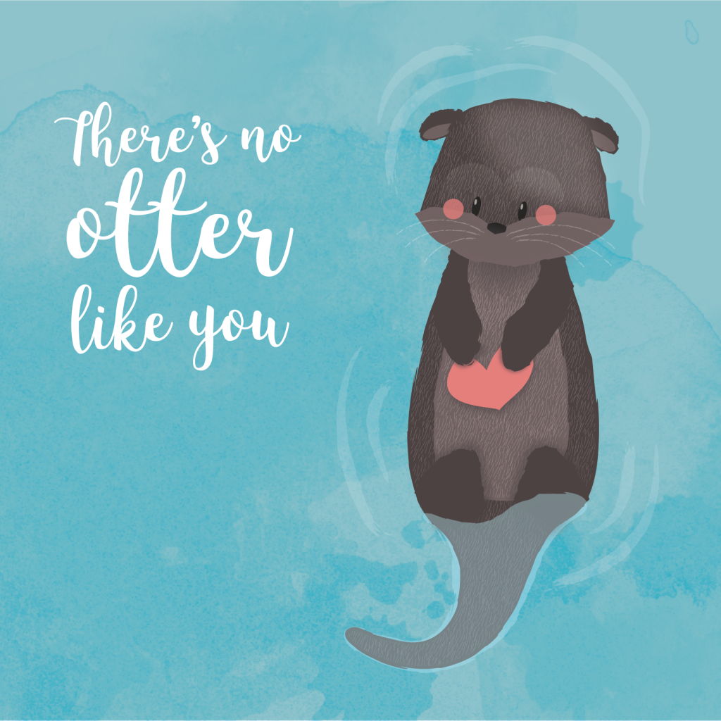 There's no otter like you
